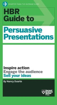 HBR Guide to Persuasive Presentations (HBR Guide Series) (h�ftad)