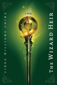 The wizard heir / Cinda Williams Chima.