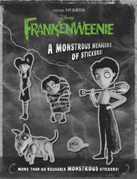 Frankenweenie: a Monstrous Menagerie of Stickers! (h�ftad)