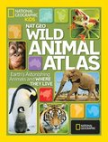 Nat Geo Wild Animal Atlas: Earth's Astonishing Animals and Where They Live