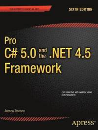 Pro C# 5.0 and the .NET 4.5 Framework (h�ftad)