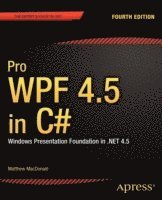 Pro WPF 4.5 in C#: Windows Presentation Foundation in .NET 4.5 (h�ftad)