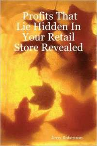 Profits That Lie Hidden In Your Retail Store Revealed (h�ftad)