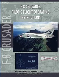 Vought F-8U Crusader Pilot's Flight Operating Manual (h�ftad)