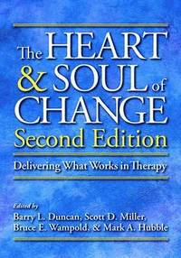 The Heart and Soul of Change (inbunden)