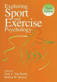 Exploring Sport and Exercise Psychology (h�ftad)