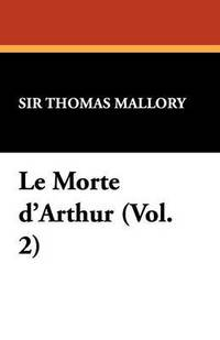 Le Morte D'Arthur (Vol. 2) (h�ftad)