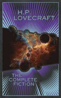 H.P. Lovecraft: The Complete Fiction (h�ftad)