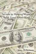 Secrets to Making Money with Your Retail Store