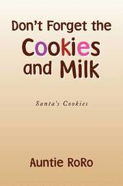 9781436349017_large_dont-forget-the-cookies-and-milk