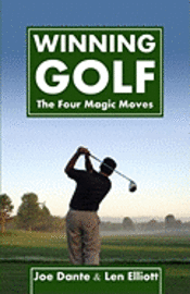 Winning Golf: The 4 Magic Moves (h�ftad)