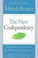 The New Codependency: Help and Guidance for Today's Generation (kartonnage)