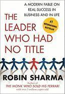 The Leader Who Had No Title: A Modern Fable on Real Success in Business and in Life (pocket)