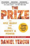 The Prize: The Epic Quest for Oil, Money & Power (h�ftad)