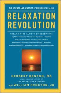 Relaxation Revolution: Enhancing Your Personal Health Through the Science and Genetics of Mind Body Healing (h�ftad)