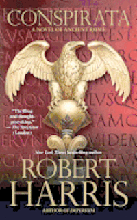 Conspirata: A Novel of Ancient Rome (h�ftad)