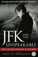 JFK and the Unspeakable: Why He Died and Why It Matters (h�ftad)