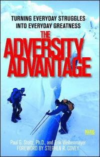 The Adversity Advantage: Turning Everyday Struggles Into Everyday Greatness (h�ftad)