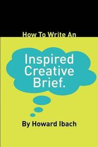 How To Write An Inspired Creative Brief ()