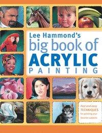 Lee Hammond's Big Book of Acrylic Painting (h�ftad)