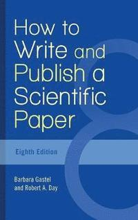 How to Write and Publish a Scientific Paper (inbunden)