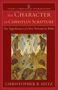 Character of Christian Scripture (Studies in Theological Interpretation)