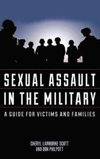 Sexual Assault in the Military (inbunden)