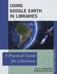 Using Google Earth in Libraries (inbunden)