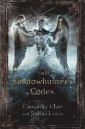 The Shadowhunter's Codex: Being a Record of the Ways and Laws of the Nephilim, the Chosen of the Angel Raziel (inbunden)
