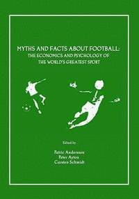 Myths and Facts About Football (h�ftad)