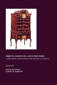 Objects, Audiences and Literatures: Alternative Narratives in the History of Design (h�ftad)