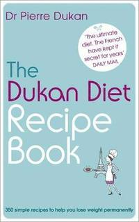 The Dukan Diet Recipe Book (inbunden)