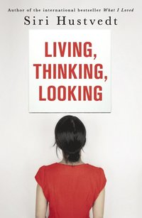 Living, Thinking, Looking (inbunden)
