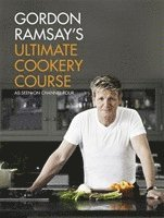 Gordon Ramsay's Ultimate Cookery Course (inbunden)