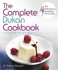 The Complete Dukan Cookbook (inbunden)
