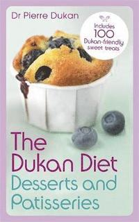 The Dukan Diet Desserts and Patisseries (h�ftad)
