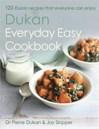 The Dukan Everyday Easy Cookbook (h�ftad)