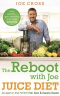 Reboot with Joe Juice Diet   Lose weight, get healthy and feel amazing