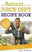 The Reboot with Joe Juice Diet Recipe Book: Over 100 Recipes Inspired by the Film 'Fat, Sick &; Nearly Dead' (h�ftad)