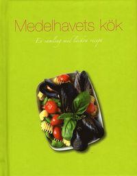 Medelhavets k�k : en samling med l�ckra recept (inbunden)