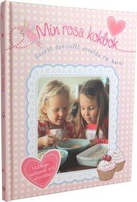 Min rosa kokbok : recept speciellt utvalda f�r barn