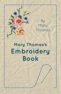 Mary Thomas's Embroidery Book (h�ftad)