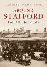 Around Stafford In Old Photographs (h�ftad)