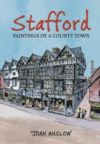 Stafford Paintings Of A County Town (h�ftad)