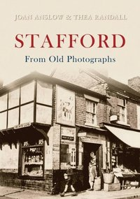 Stafford From Old Photographs