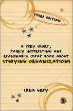 A Very Short, Fairly Interesting and Reasonably Cheap Book About Studying Organizations (h�ftad)