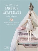 Tilda's Fairy Tale Wonderland (inbunden)