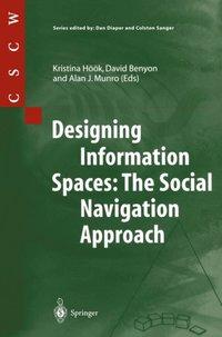 Designing Information Spaces: The Social Navigation Approach (inbunden)