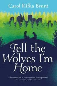 Tell the Wolves I'm Home (häftad)