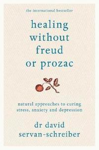 Healing without Freud or Prozac (inbunden)
